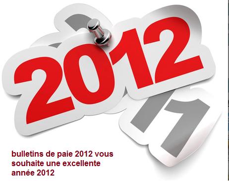 Bulletins de paie 2012:  Excellente année 2012